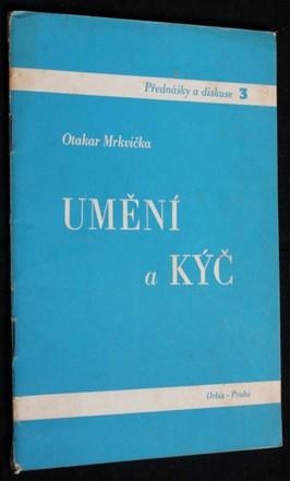 náhled knihy - Umění a kýč : [Přednáška pronesená 14. února 1946 na večeru pořádaném výtvarným referátem Ústřední Rady Odborů v Odborovém domě