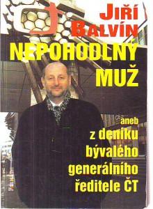 náhled knihy - Nepohodlný muž aneb Z deníku bývalého generálního ředitele ČT