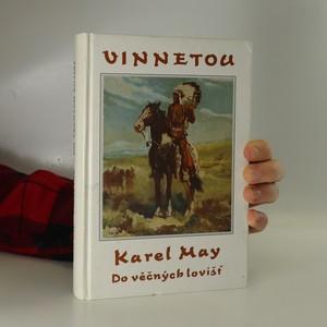 náhled knihy - Vinnetou. IV. díl. Do věčných lovišť