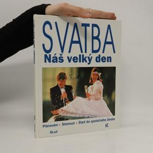 náhled knihy - Svatba : náš velký den : plánování, slavnost, start do společného života