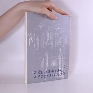 náhled knihy - Z Českého ráje a Podkrkonoší : vlastivědný sborník. 5