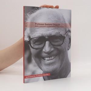 náhled knihy - Professor Gustave Choquet, Doctor Universitatis Carolinae Honoris Causa Creatus (česky)