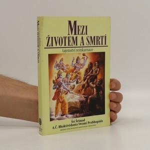náhled knihy - Mezi životem a smrtí : tajemství reinkarnace