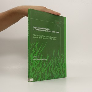náhled knihy - Cena zemědělské půdy v České republice v letech 1993-2004 = The prices of the agricultural land in the Czech Republic 1993-2004