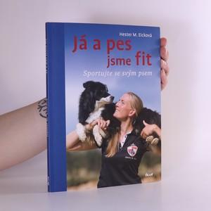 náhled knihy - Já a pes jsme fit : sportujte se svým psem