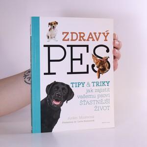 náhled knihy - Zdravý pes : tipy & triky jak zajistit vašemu psovi delší, zdravější a šťastnější život