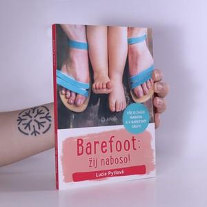 náhled knihy - Barefoot: žij naboso! : vše o chůzi naboso a v barefoot obuvi