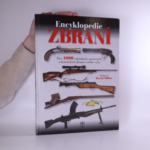 náhled knihy - Encyklopedie zbraní : přes 1000 vojenských, sportovních a historických zbraní z celého světa