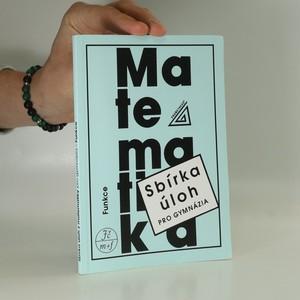 náhled knihy - Sbírka úloh z matematiky pro gymnázia. Funkce