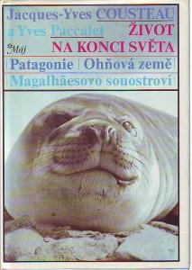 náhled knihy - Život na konci světa. Patagonie. Ohňová země. Magalhaesovo souostroví.