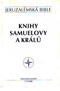 Jeruzalémská Bible. Knihy Samuelovy a Králů. Pracovní vydání V. svazek.
