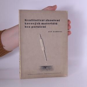 náhled knihy - Kvalitativní zkoušení kovových materiálů bez porušení