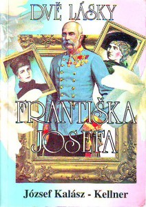 Dvě lásky Františka Josefa