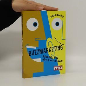 náhled knihy - Buzzmarketing. Přimějte lidi, aby o vás mluvili