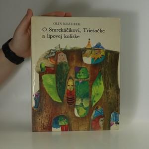 náhled knihy - O Smrekáčikovi, Triesočke a lipovej kolíske