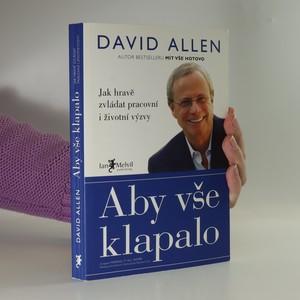 náhled knihy - Aby vše klapalo : jak hravě zvládat pracovní i životní výzvy