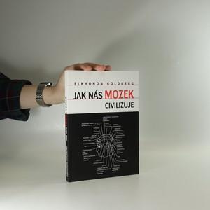 náhled knihy - Jak nás mozek civilizuje : čelní laloky a řídící funkce mozku