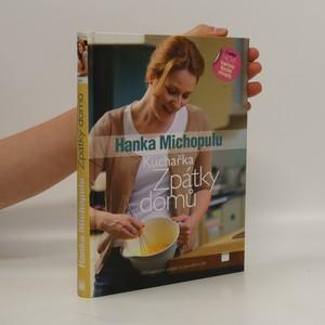 náhled knihy - Kuchařka Zpátky domů : 100 báječných receptů na opravdové jídlo