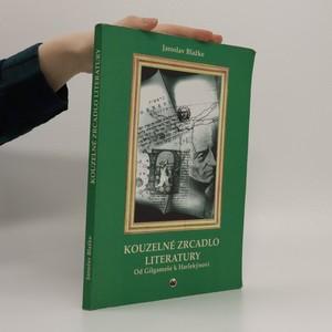náhled knihy - Kouzelné zrcadlo literatury : od Gilgameše k Harlekýnovi