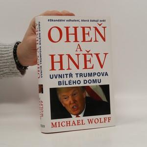 náhled knihy - Oheň a hněv uvnitř Trumpova Bílého domu