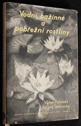 náhled knihy - Vodní, bažinné a pobřežní rostliny : výskyt, život a význam, zvláště v rybářství