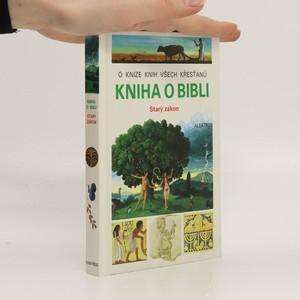 náhled knihy - Kniha o Bibli : Starý zákon