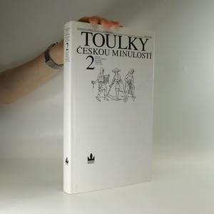 náhled knihy - Toulky českou minulostí. Druhý díl, [Od časů Přemysla Otakara I. do nástupu Habsburků (1197 - 1526)]
