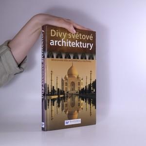 náhled knihy - Divy světové architektury : mistrovská díla architektury a techniky