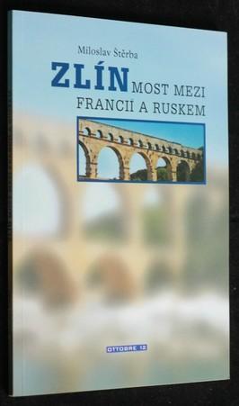 náhled knihy - Zlín most mezi Francii a Ruskem