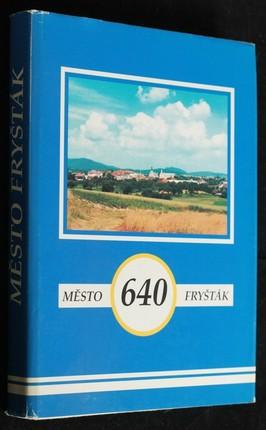 náhled knihy - Město Fryšták : 1945-1995 : sborník příspěvků o životě Fryštácka v posledním půlstoletí