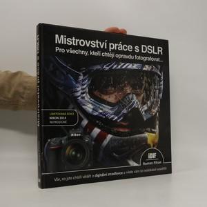 náhled knihy - Mistrovství práce s DSLR (chybí tiráž)