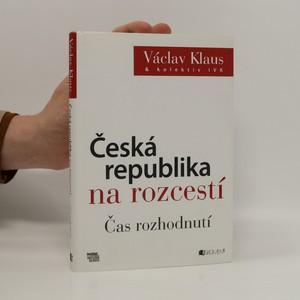 náhled knihy - Česká republika na rozcestí. Čas rozhodnutí