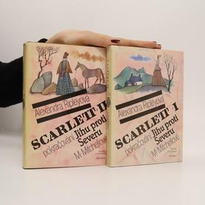 náhled knihy - Scarlett : pokračování Jihu proti Severu M. Mitchellové. Díl I-II (2 svazky, komplet)