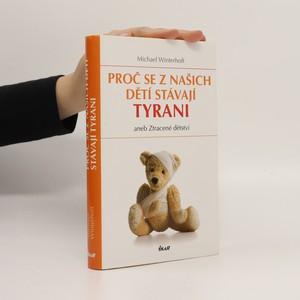 náhled knihy - Proč se z našich dětí stávají tyrani, aneb, Ztracené dětství
