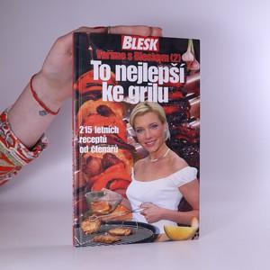 náhled knihy - Vaříme s Bleskem. To nejlepší ke grilu. 2. díl