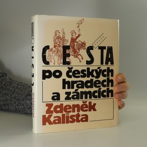 náhled knihy - Cesta po českých hradech a zámcích, aneb, Mezi tím, co je, a tím, co není
