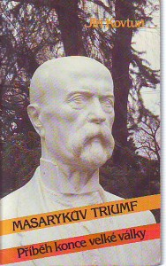 náhled knihy - Masarykův triumf. Příběh konce velké války.