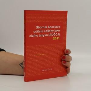 náhled knihy - Sborník Asociace učitelů češtiny jako cizího jazyka (AUČCJ) 2011