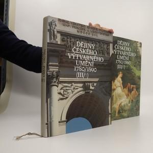 náhled knihy - Dějiny českého výtvarného umění 1780-1890 III./1 + III./2 (2 svazky)
