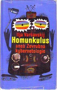 Homunkulus aneb Zevrubná kybernetologie