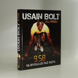 náhled knihy - Usain Bolt : můj příběh : 9.58 - nejrychlejší muž světa