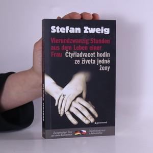 náhled knihy - Vierundzwanzig Stunden aus dem Leben einer Frau = Čtyřiadvacet hodin ze života jedné ženy