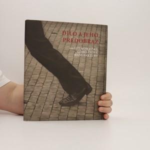 náhled knihy - Dílo a jeho předobraz : 120 let Moravské gobelínové manufaktury