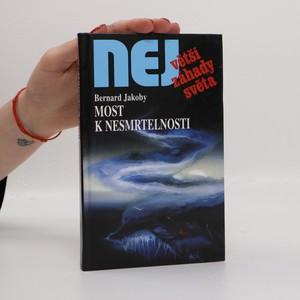 náhled knihy - Most k nesmrtelnosti : zkušenosti z blízkosti smrti jako naděje