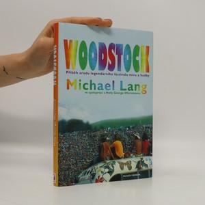 náhled knihy - Woodstock. Příběh zrodu legendárního festivalu míru a hudby