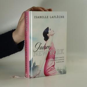 náhled knihy - J'adore New York : román o haute couture a rohové kanceláři