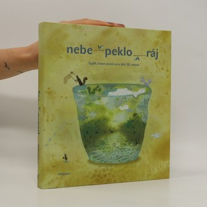 náhled knihy - Nebe - peklo - ráj. Tyglík české poezie pro děti 20. století