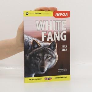 náhled knihy - White fang = Bílý tesák