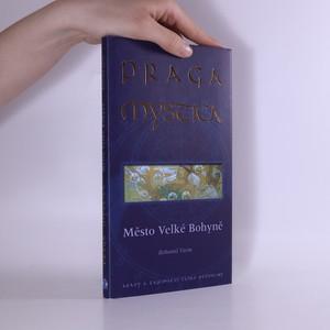 náhled knihy - Praga Mystica : město Velké Bohyně : krásy a tajemství České republiky (věnování autora)
