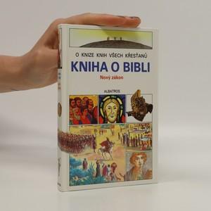 náhled knihy - Kniha o Bibli. Nový zákon